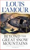 Beyond the Great Snow Mountains, Louis L'Amour, 0553580418