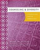 Counseling and Diversity : Counseling Native Americans, Garrett, Michael Tlanusta and Portman, Tarrell Awe Agahe, 0618470417