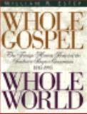 Whole Gospel, Whole World : The Foreign Mission Board of the Southern Baptist Convention, 1845-1995, Estep, William R., 0805410414