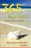 365 Days Until ..., Alexander Catalano and Ahesha Catalano, 1458200418