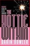 The Hottie Within, Darin Bowler, 1478310413