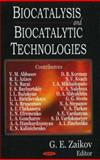 Biocatalysis and Biocatalytic Technologies, Zaikov, Gennadii Efremovich, 1600210414