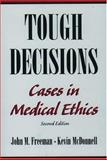 Tough Decisions : Cases in Medical Ethics, McDonnell, Kevin and Freeman, John M., 019509042X