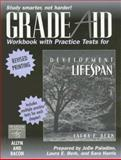 Development Through the Lifespan, Grade Aid Workbook with Practice Tests, Laura E. Berk, 0205430422