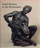 Small Bronzes in the Renaissance, , 0300090420