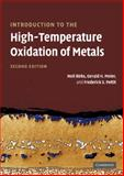Introduction to the High-Temperature Oxidation of Metals, Birks, Neil and Meier, Gerald H., 0521480426