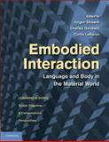 Embodied Interaction : Language and Body in the Material World, , 1107630428