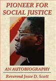 Pioneer for social Justice, Jesse D. Scott, 1434330427