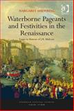 Waterborne Pageants and Festivities in the Renaissance : Essays in Honour of J. R. Mulryne, Shewring, Margaret, 1472400429