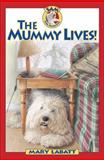 The Mummy Lives!, Mary Labatt, 1553370422