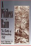 A Pitiless Rain : The Battle of Williamsburg, 1862, Hastings, Earl C., Jr. and Hastings, David, 157249042X