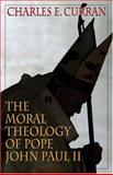 The Moral Theology of Pope John Paul II, Curran, Charles E., 1589010426