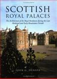 Scottish Royal Palaces : The Architecture of the Royal Residences During the Late Medieval and Early Renaissance Periods, Dunbar, John G., 186232042X