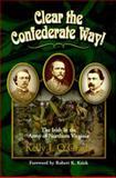Clear the Confederate Way, Kelly J. O'Grady, 1882810422