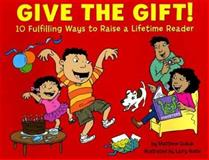 Give the Gift!, Matthew Gollub, 1889910422