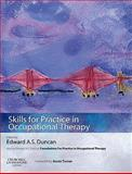 Skills for Practice in Occupational Therapy, Duncan, Edward A. S., 0080450423