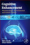 Cognitive Enhancement : Pharmacologic, Environmental and Genetic Factors, , 0124170420