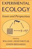 Experimental Ecology : Issues and Perspectives, Resetarits, William J. and Bernardo, Joseph, 0195150422
