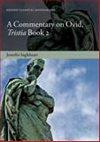 A Commentary on Ovid, Tristia, Book 2, Ingleheart, Jennifer, 0199590427