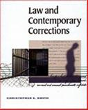 Law and Contemporary Corrections, Smith, Christopher E., 0495500429