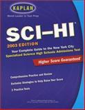 Kaplan Sci-Hi Admissions Test, 2003, Kaplan Educational Center Staff, 0743230426