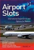 Airport Slots : International Experiences and Options for Reform, Czerny, Achim, 0754670422