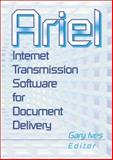 Ariel : Internet Transmission Software for Document Delivery, Ives, Gary, 0789010429