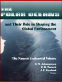 The Polar Oceans and Their Role in Shaping the Global Environment : The Nansen Centennial Volume, , 0875900429