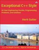 Exceptional C++ Style : 40 New Engineering Puzzles, Programming Problems, and Solutions, Sutter, Herb, 0201760428