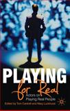 Playing for Real : Actors on Playing Real People, , 0230230423