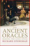 The Ancient Oracles : Making the Gods Speak, Stoneman, Richard, 0300140428