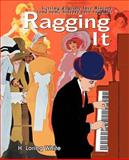 Ragging It, H. Loring White, 0595340423
