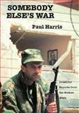 Somebody Else's War, Paul Harris, 090759042X