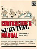 Contractor's Survival Manual, Mitchell, William D., 0910460426