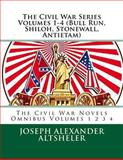 The Civil War Series Volumes 1-4 (Bull Run, Shiloh, Stonewall, Antietam), Joseph Alexander Altsheler, 1490990429