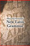 Allen and Greenough's New Latin Grammar, Greenough, J. B., 1585100420