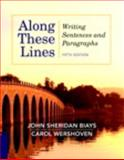 Along These Lines : Writing Sentences and Paragraphs, Biays, John Sheridan and Wershoven, Carol, 0321850424