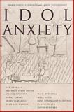 Idol Anxiety, , 080476042X