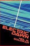 Electric Dawn, Neil Goldman, 147827042X