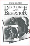 Discourse and Behavior, Bilmes, J., 1489920420