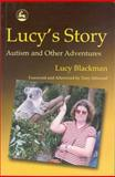 Lucy's Story : Autism and Other Adventures, Blackman, Lucy, 1843100428