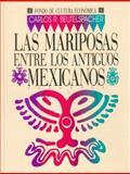 Las Mariposas Entre Los Antiguos Mexicanos, Carlos Beutelspacher, 9681630424