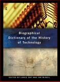 Biographical Dictionary of the History of Technology, , 0415060427