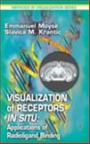 Visualization of Receptors in Situ : Applications of Radioligand Binding, Moyse, Emmanuel and Krantic, Slavica M., 0849300428
