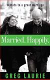 Married. Happily, Greg Laurie, 0983400423