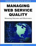 Managing Web Service Quality : Measuring Outcomes and Effectiveness, Khan, Khaled M. D., 1605660426