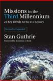 Missions in the Third Millennium : 21 Key Trends for the 21st Century, Guthrie, Stan, 1842270427