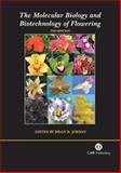 The Molecular Biology and Biotechnology of Flowering, Jordan, Brian R., 1845930428