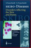 SKIBO - Diseases and Disorders Affecting the Skin and Bones : A Clinical, Dermatologic and Radiologic Synopsis, Freyschmidt, Jürgen and Freyschmidt, Gisela, 3540640428
