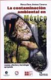 La Contaminación Ambiental en México, Jiménez, Blanca Elena, 968186042X
